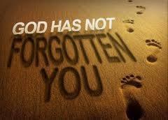 God has not forgotten